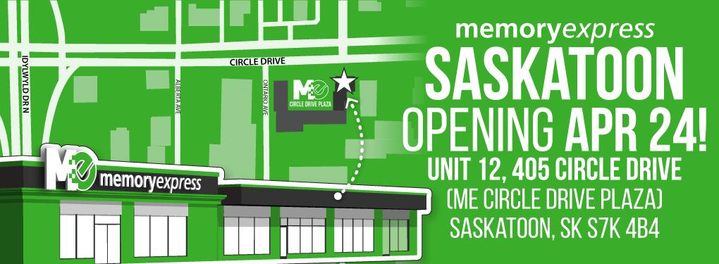Memory Express Saskatoon - Opening April 24th!