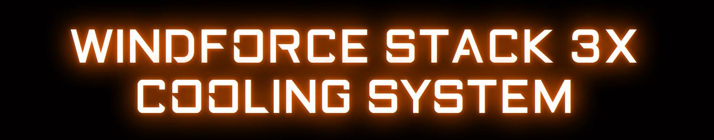WINDFORCE STACK 3XCOOLING SYSTEM