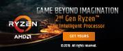 Gaming Beyond Imagination - 2nd Gen Ryzen: The Intelligent Processor (Apr 19 - 30)