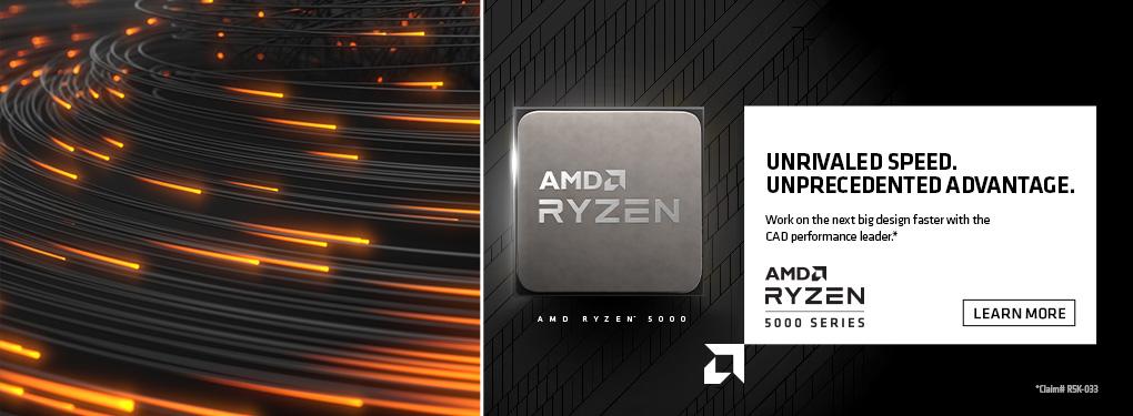 Unrivaled Speed.  Unprecedented Advantage.  AMD Ryzen 5000 Series Processors.
