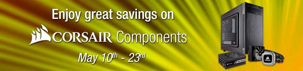 Enjoy great savings on Corsair Components! (May 10 - 23)