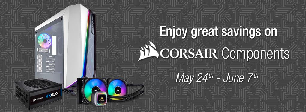 Enjoy great savings on Corsair Components! (May 24 - June 7)