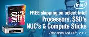 FREE shipping on select Intel Processors, SSDs, NUC's & Compute Sticks (Mar 31 - Apr 30)