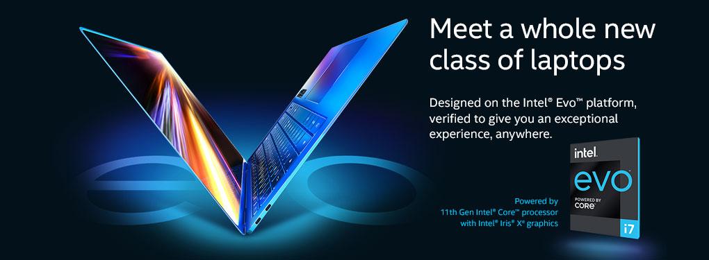 New Intel evo class ,Meet a whole new class of laptops (Dec 4-Jan 8, 2021)