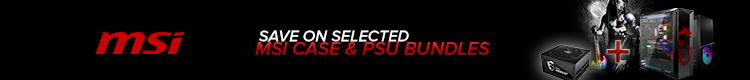 MSI April Promo - Save on selected MSI Case & PSU Bundles.  (April 1 - 30)