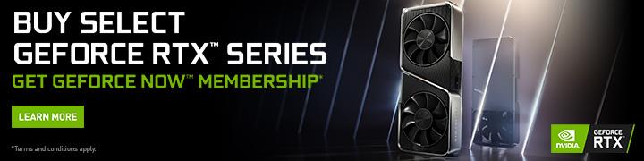 Buy Select GeForce RTX Series, get GeForce Now membership