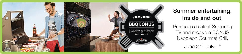 Samung Backyard Bonus: Buy a new select Samsung TV and receive a bonus Napoleon Gourmet Grill! (Jun 2 - Jul 6)