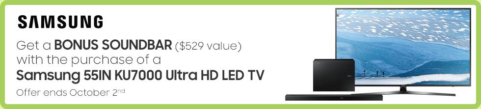 Get a BONUS Soundbar with the purchase of a Samsung KU7000 Ultra HD LED TV (Sep 16 - Oct 6)