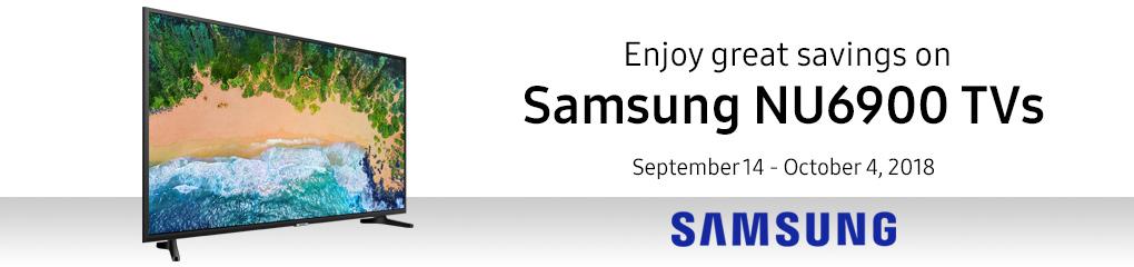 Great savings on Samsung NU6900 TVs ( Sept 14 - Oct 4)