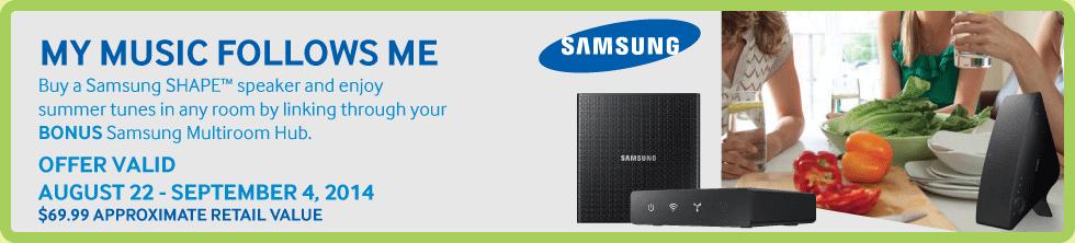 Get a BONUS Samsung Multiroom Hub with any Samsung Shape Speaker! (Aug 22 - Sep 4)