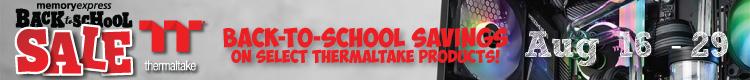 Back-to-School Savings with Thermaltake! (Aug 16-29)