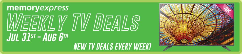 Memory Express Weekly TV Deals (Jul 31 - Aug 6)