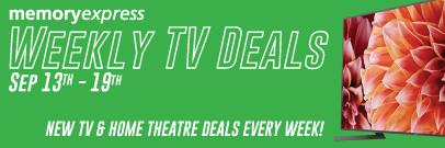 Memory Express Weekly TV Deals (Sep 13-19)