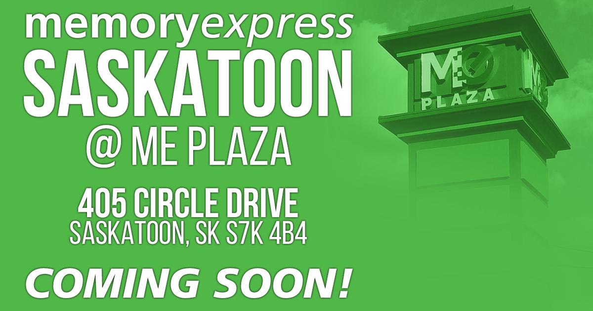 Memory Express Saskatoon - Coming Soon!